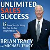 Unlimited Sales Success: 12 Simple Steps for Selling More than You Ever Thought Possible (Your Coach in a Box)