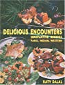 Delicious Encounters: Innovative Recipes Parsi, Indian and Western