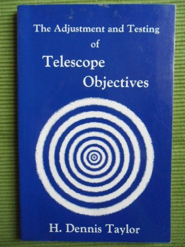 Adjustment And Testing Of Telescope Objectives