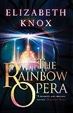 The Rainbow Opera (0571224563) by Knox, Elizabeth