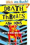 Death Threats and Dogs: Life on the S...