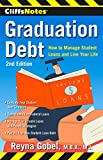 CliffsNotes Graduation Debt: How to Manage Student Loans and Live Your Life, 2nd Edition