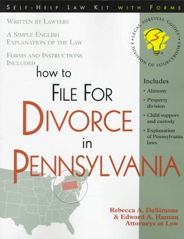 How to File for Divorce in Pennsylvania: With Forms (Self-Help Law Kit With Forms)