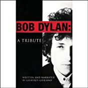 Bob Dylan: A Tribute | [Geoffrey Giuliano]