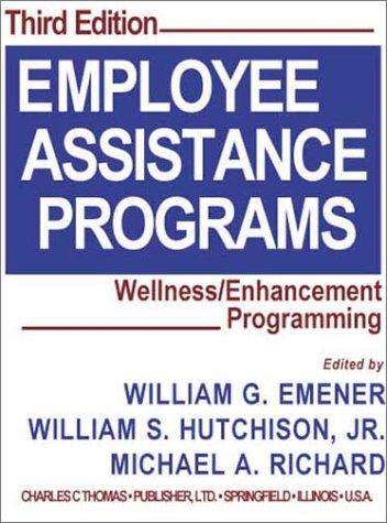 Employee Assistance Programs: Wellness/Enhancement Programming