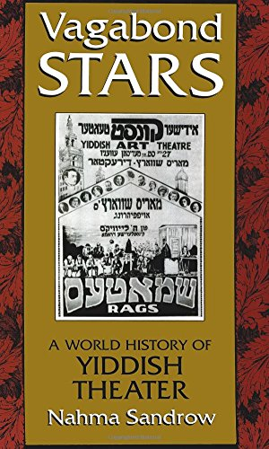Vagabond Stars: A World of Yiddish Theater (Judaic Traditions in Literature, Music, and Art)