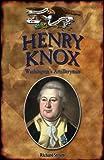 Henry Knox: Washington's Artilleryman (Forgotten Heroes of the American Revolution)