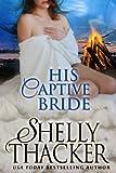 His Captive Bride (Stolen Brides Series Book 3) (English Edition)