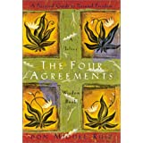 The Four Agreements: A Practical Guide to Personal Freedom, A Toltec Wisdom Book ~ Janet Mills