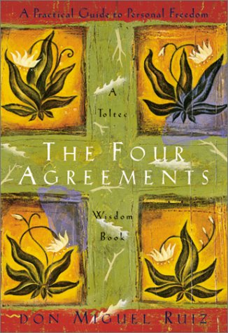Buy Now at Amazon.com: The Four Agreements: A Practical Guide To Personal Freedom, A Toltec Wisdom Book