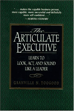 The Articulate Executive: Learn to Look, Act, and Sound Like a Leader PDF