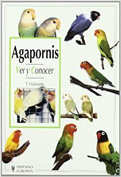 Agapornis / A Basic Book of Lovebirds: Ver y conocer