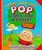 Robert Crowther Pop Goes the Weasel!: 25 Pop-up Nursery Rhymes