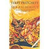 Der Zauberhut: Ein Roman von der bizarren Scheibenweltvon &#34;Terry Pratchett&#34;