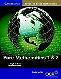 img - for Pure Mathematics 1 and 2 (Cambridge Advanced Level Mathematics) book / textbook / text book
