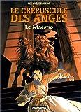 echange, troc  - Le Crépuscule des anges, tome 2 : Le maestro