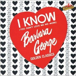 Barbara George - I Know (You Don