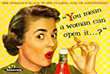 You Mean a Woman Can Open It?: The Woman