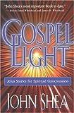 Gospel Light: Jesus Stories for Spiritual Consciousness