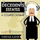Decedents Estates: A Course Outline Hörbuch von  AudioLearn Content Team Gesprochen von: Terry Rose