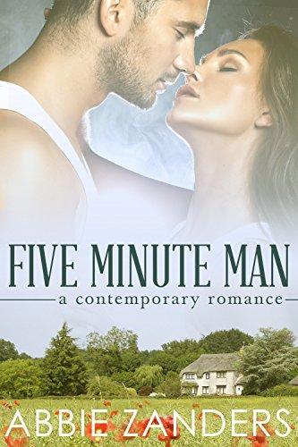 Abbie Zanders - Five Minute Man: A Contemporary Love Story