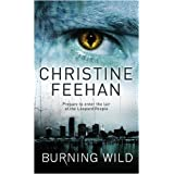 Burning Wild: Number 3 in series (Leopard People)by Christine Feehan