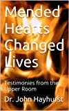 Mended Hearts Changed Lives: Testimonies from the Upper Room