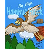 Fly High, Hammie Hawk (A Brave, Inspiring, Heart Warming Story - Perfect for Teen and Young Adult Reading ) ~ Rachel Yu