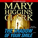The Shadow of Your Smile (       UNABRIDGED) by Mary Higgins Clark Narrated by Jan Maxwell