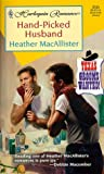 img - for Hand Picked Husband (Texas Grooms Wanted) (Harlequin Romance, No. 3535) book / textbook / text book