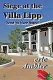 The Siege at the Villa Lipp: Send No More Roses