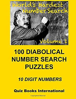 Worlds Hardest Number Search Vol. 1: 100 Diabolical Puzzles