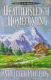 Heathersleigh Homecoming (Secrets of Heathersleigh Hall #3) (0764220454) by Michael Phillips