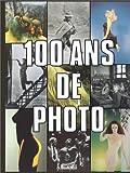 echange, troc Marie Bertherat, Véronique Girard, Martin de Halleux - 100 ans de photo