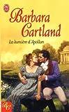 echange, troc Barbara Cartland - La lumière d'Apollon