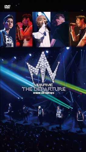 『MYNAME LIVE TOUR 2013 ~THE DEPARTURE~』LIVE DVD