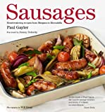 img - for Sausages: Mouthwatering Recipes from Merguez to Mortadella book / textbook / text book