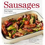 Sausages: Mouthwatering Recipes from Merguez to Mortadellaby Paul Gayler