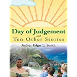 Day of Judgement and Ten Other Storiesdi Arthur Edgar E. Smith