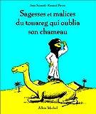 echange, troc Jean Siccardi, Renaud Perrin - Sagesses et malices du Touareg qui avait oublié son chameau