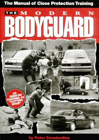 The Modern Bodyguard: The Manual of Close Training Protection (Self defense)