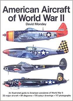 American Aircraft of World War II: David Mondey: 9780785813613: Amazon