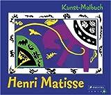 Kunst-Malbuch Matisse - Annette Roeder
