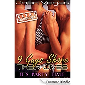 Nine Guys Share Their Wives - It's Party Time! - Extra Hardcore - Get it Now! (English Edition)