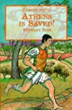 Athens Is Saved!: The First Marathon (Coming Alive Series) (0237517485) by Ross, Stewart