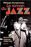 Le Roman du jazz, tome 2 : 1930-1942