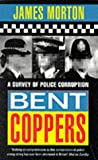 Bent Coppers: Survey of Police Corruption