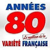 Le meilleur des années 80 (Special variété française)