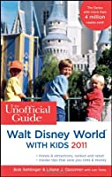 The Unofficial Guide to Walt Disney World with Kids 2011 (Unofficial Guides)