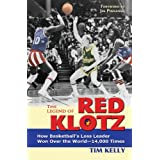 The Legend of Red Klotz: How Basketball's Loss Leader Won Over the World-14,000 Times